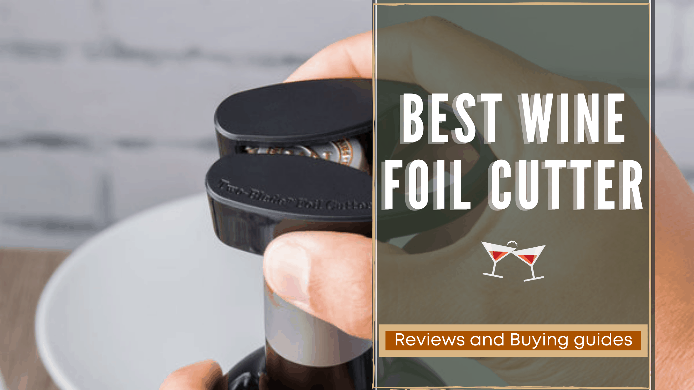 Best Wine Foil Cutter
