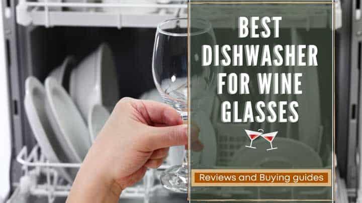 best dishwasher for wine glasses