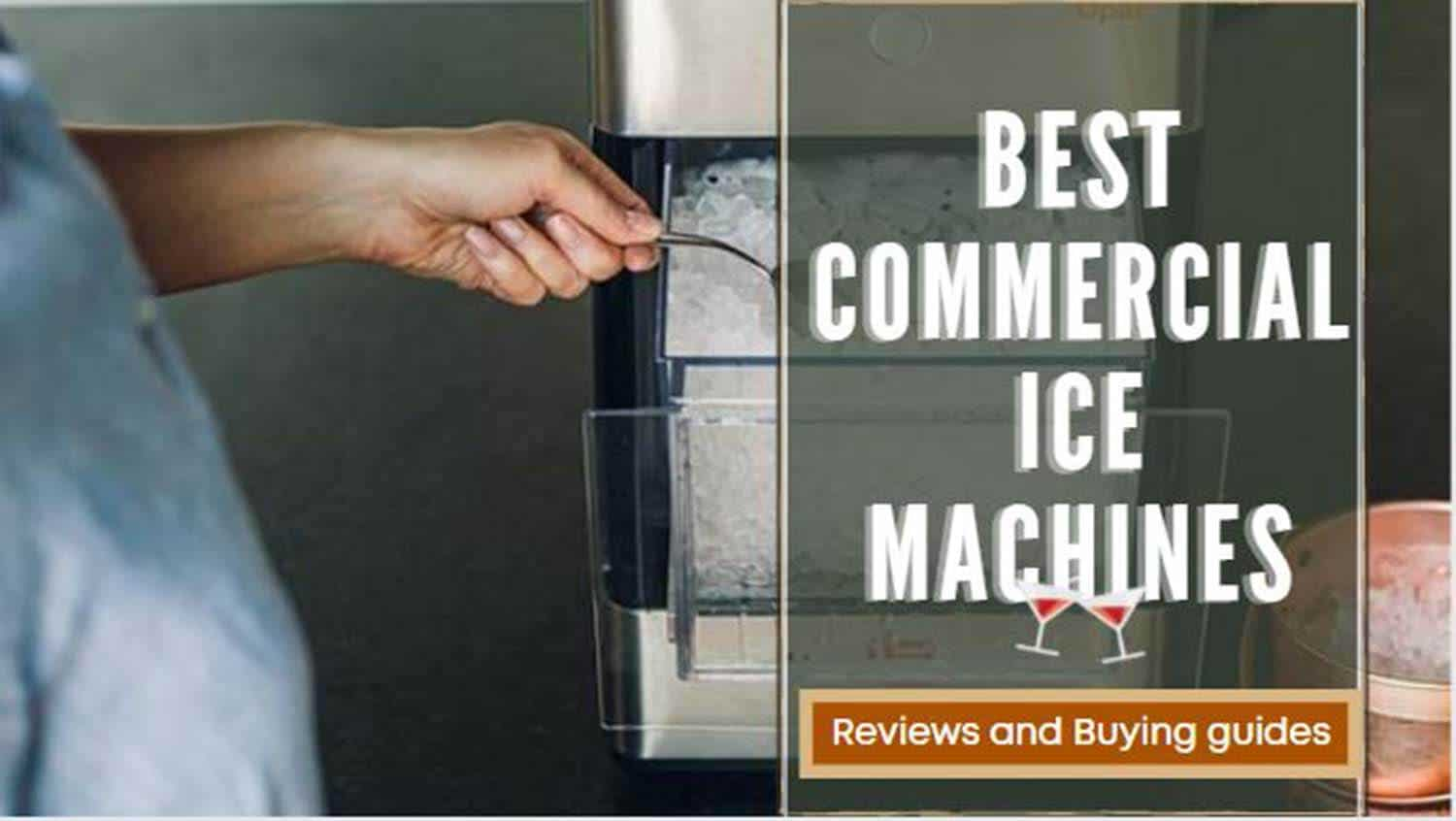 Best Commercial Ice Machine