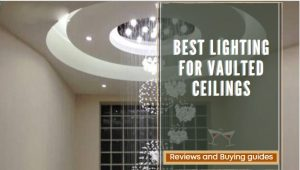 Best Lighting For Vaulted Ceilings